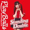 絶対直球女子!プレイボールズ - Standing Double - 絶対直球少女隊(タイプB) [CD]