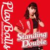 絶対直球女子!プレイボールズ - Standing Double - 絶対直球少女隊(タイプC) [CD]