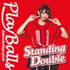 絶対直球女子!プレイボールズ - Standing Double - 絶対直球少女隊(タイプD) [CD]