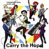 「弱虫ペダル GLORY LINE」エンディングテーマ〜Carry the Hope - THE HIGH CADENCE [CD]