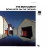 ウェス・モンゴメリー / ダウン・ヒア・オン・ザ・グラウンド [SHM-CD] [アルバム] [2018/03/14発売]