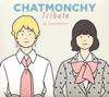 CHATMONCHY Tribute〜My CHATMONCHY〜