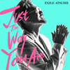 EXILE ATSUSHI / Just The Way You Are [CD] [シングル] [2018/04/11発売]