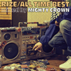 RIZE / ALL TIME BEST mixed by MIGHTY CROWN [CD] [アルバム] [2018/03/28発売]