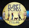 FTISLAND / PLANET BONDS [CD+DVD] [限定]