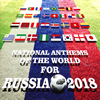 NATIONAL ANTHEMS OF THE WORLD FOR RUSSIA 2018 [CD] [アルバム] [2018/04/25発売]
