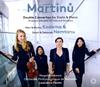 マルティヌー:2つのヴァイオリンのための協奏曲 / 2台のピアノのための協奏曲 他 デボラ・ネムタヌ、サラ・ネムタヌ(VN) ドメス(VA) 児玉麻里、児玉桃(P)