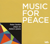 Music for Peace〜Peter Serkin plays on Akiko's piano  ゼルキン(P) [CD] [デジパック仕様]