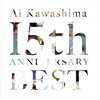 Ai Kawashima / 15th ANNIVERSARY BEST [2CD] [CD] [アルバム] [2018/06/27発売]