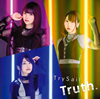 TrySail - Truth. [CD]