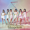 東京パフォーマンスドール / Shapeless [CD] [シングル] [2018/06/06発売]