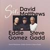 デビッド・マシューズ、エディ・ゴメス、スティーヴ・ガッドによるトリオが新作をリリース
