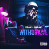 KEAK DA SNEAK / WITHDRAWAL [CD] [アルバム] [2018/04/28発売]