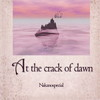 Nakanospecial - At the crack of dawn [CD]