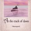 Nakanospecial - At the crack of dawn [CD]