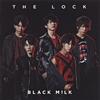 BLACK M!LK - THE LOCK [CD]
