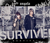 angela / SURVIVE! [限定] [CD] [シングル] [2018/07/18発売]