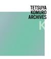 "TETSUYA KOMURO ARCHIVES""K"""