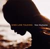 SING LIKE TALKING / Vox Humana [CD] [シングル] [2018/06/27発売]