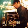 小松亮太 / ラ・トランペーラ〜うそつき女 [再発] [CD] [アルバム] [2018/07/04発売]