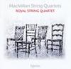マクミラン:弦楽四重奏曲集ロイヤルSQ [CD]