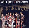 SUPER★DRAGON / SWEET DEVIL(TYPE-A)