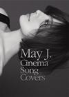 May J. / Cinema Song Covers〜Premium BOX〜 [デジパック仕様] [Blu-ray+2CD] [限定]