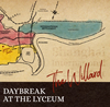 The Willard / DAYBREAK AT THE LYCEUM [CD] [シングル] [2018/07/25発売]