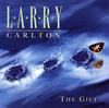 ラリー・カールトン / ザ・ギフト [限定] [CD] [アルバム] [2018/08/22発売]