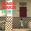 15-16-17 - マジック・タッチ[+3] [CD] [紙ジャケット仕様] [限定]