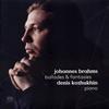 ブラームス:主題と変奏op.18b / バラード集op.10 / 幻想曲集op.116 コジュヒン(P)
