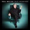 ポール・ウェラー / トゥルー・ミーニングス [CD] [アルバム] [2018/09/14発売]
