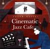 ジェイコブ・コーラー / シネマティック・ジャズ・カフェ [CD] [アルバム] [2018/09/05発売]