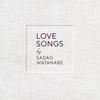 渡辺貞夫 / LOVE SONGS [CD] [アルバム] [2018/10/03発売]