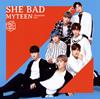 MYTEEN / SHE BAD-Japanese ver.-