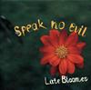 SPEAK NO EVIL / Late Bloomer [紙ジャケット仕様] [CD] [アルバム] [2018/11/07発売]