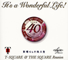 T-SQUARE&THE SQUARE Reunion / It's a Wonderful Life! [SA-CDハイブリッド] [CD+DVD]