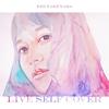 竹仲絵里 / Live Self Cover [CD] [アルバム] [2018/12/05発売]