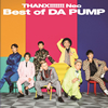 DA PUMP / THANX!!!!!!! Neo Best of DA PUMP [CD+DVD]