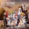 橋本みゆき、佐咲紗花、美郷あき、CooRie、yozuca*、Minami / Circle-Lets Friends! [CD] [シングル] [2019/01/30発売]