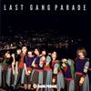 GANG PARADE / LAST GANG PARADE