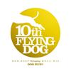 フライングドッグ10周年記念 NON-STOP FlyingDog MEGA MIX〜DOG RUN!! / DJ WILDPARTY [紙ジャケット仕様]