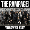 THE RAMPAGE from EXILE TRIBE / THROW YA FIST