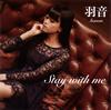 羽音〜hanon〜 / Stay with me [CD] [シングル] [2018/12/30発売]