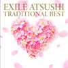 EXILE ATSUSHI / TRADITIONAL BEST [CD+DVD]