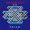 PRISM / LIVE ALIVE VOL.2 [紙ジャケット仕様] [CD] [アルバム] [2019/02/20発売]