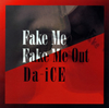 Da-iCE / FAKE ME FAKE ME OUT [CD] [シングル] [2019/04/24発売]