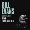 ビル・エヴァンス / ソングス・オン「タイム・リメンバード」 [CD] [アルバム] [2019/05/01発売]