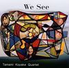Tamami Koyake Quartet / We See [CD] [アルバム] [2019/03/17発売]