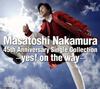 中村雅俊 / Masatoshi Nakamura 45th Anniversary Single Collection〜yes! on the way〜 [4CD]